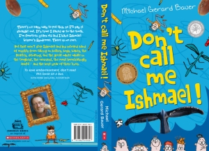 don t call me ishmael Don't call me ishmael [michael gerard bauer] -- hounded by the school bully  and struck dumb in the presence of girls, the year doesn't get off to a good start.